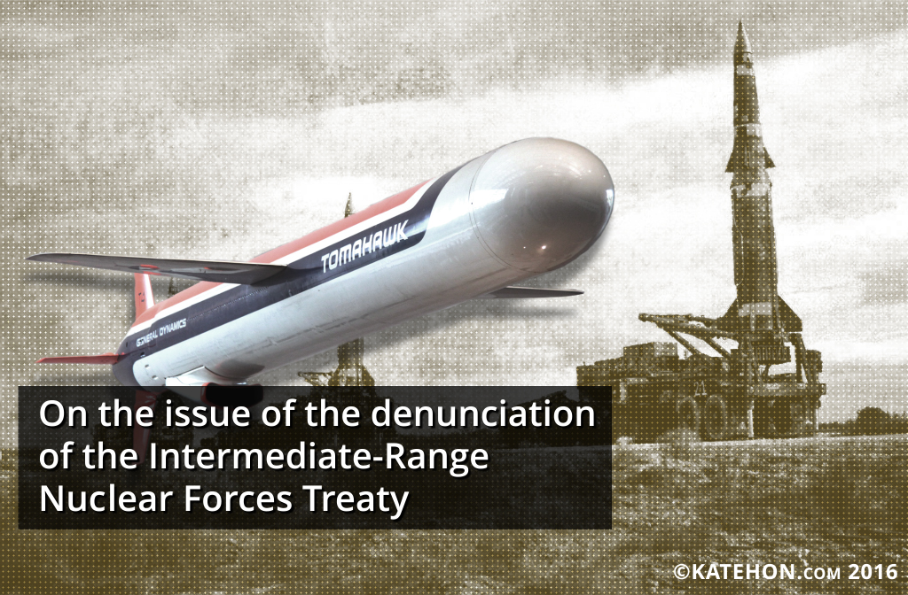 on the issue of the denunciation of the intermediate range nuclear forces treaty katehon think