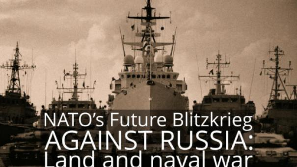 NATO's Future Blitzkrieg against Russia: Land and naval war